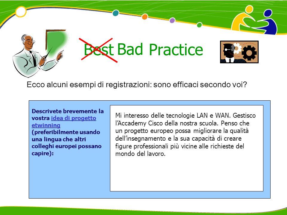 Best Practice Bad. Ecco alcuni esempi di registrazioni: sono efficaci secondo voi