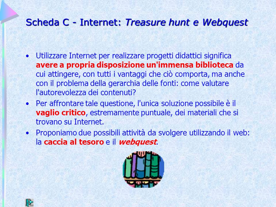Scheda C - Internet: Treasure hunt e Webquest