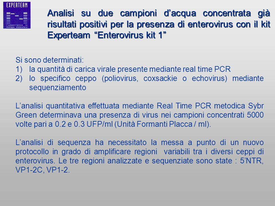 Analisi su due campioni d'acqua concentrata già risultati positivi per la presenza di enterovirus con il kit Experteam Enterovirus kit 1