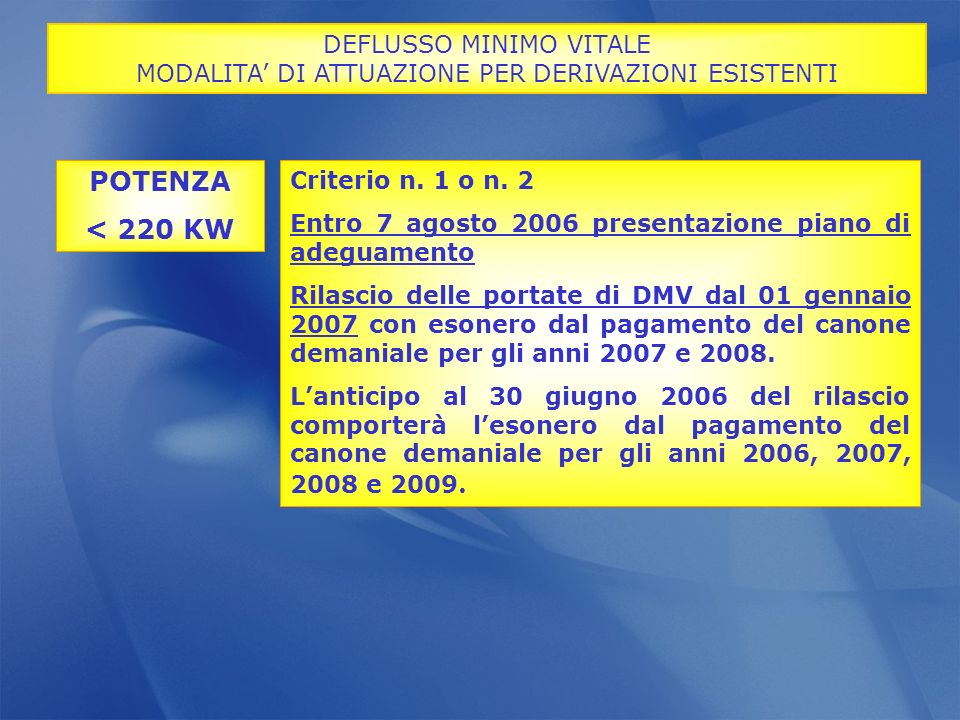 POTENZA < 220 KW DEFLUSSO MINIMO VITALE