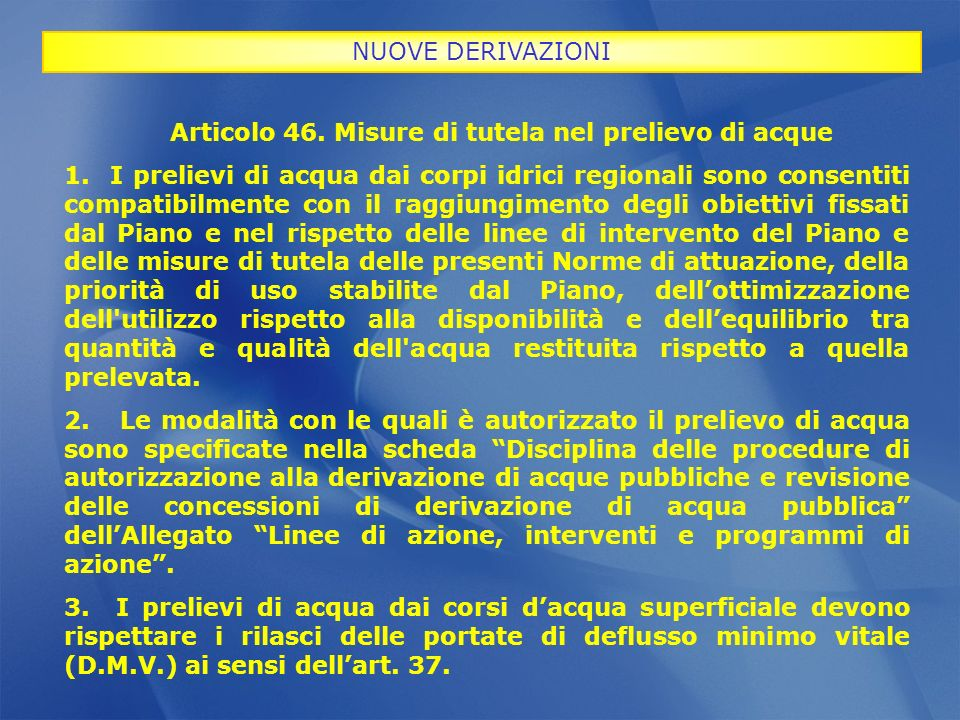 NUOVE DERIVAZIONI Articolo 46. Misure di tutela nel prelievo di acque.