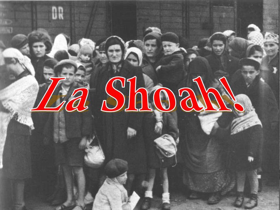 La Shoah!