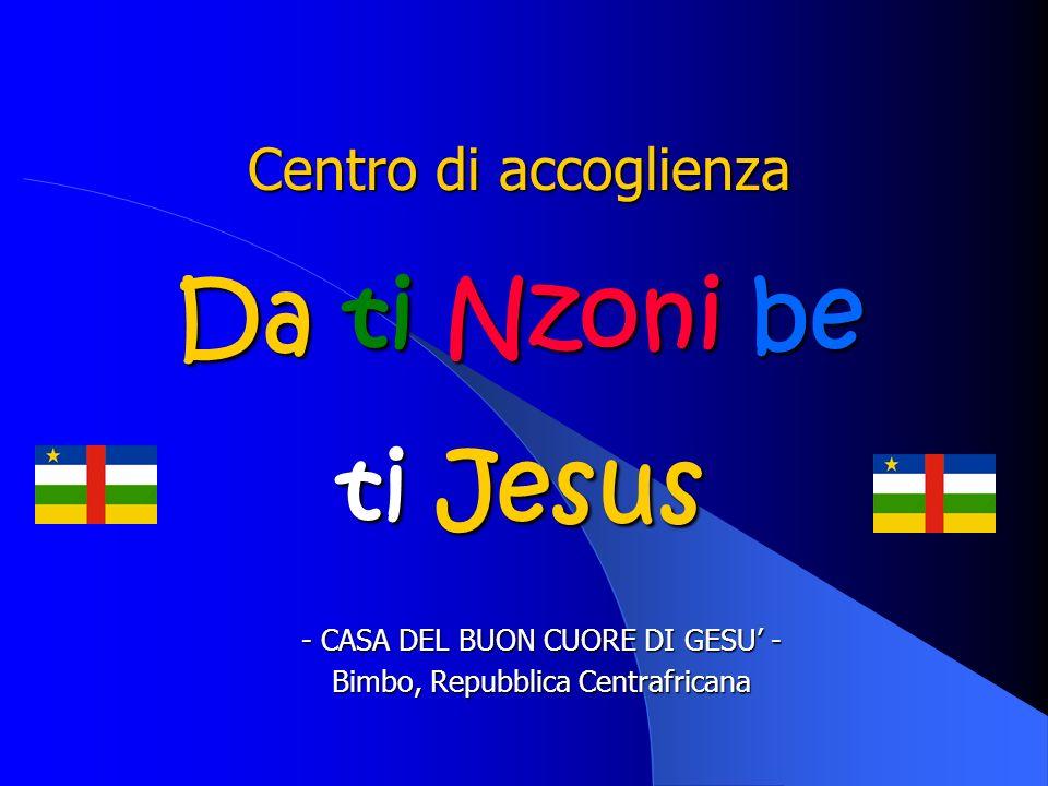 - CASA DEL BUON CUORE DI GESU' - Bimbo, Repubblica Centrafricana