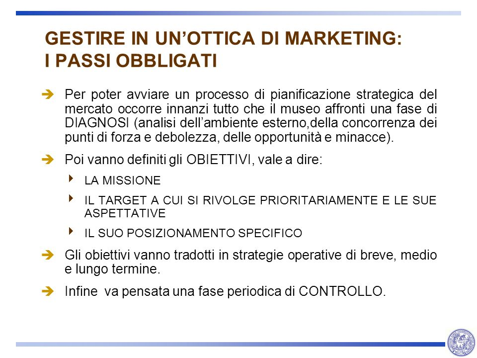 GESTIRE IN UN'OTTICA DI MARKETING: I PASSI OBBLIGATI