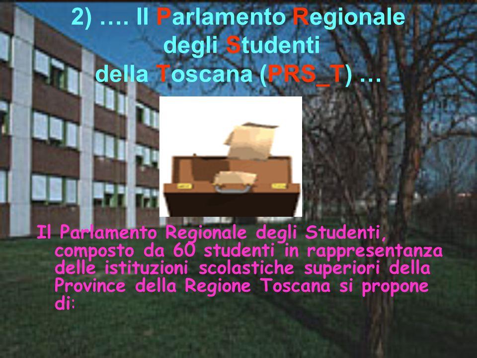 2) …. Il Parlamento Regionale degli Studenti della Toscana (PRS_T) …