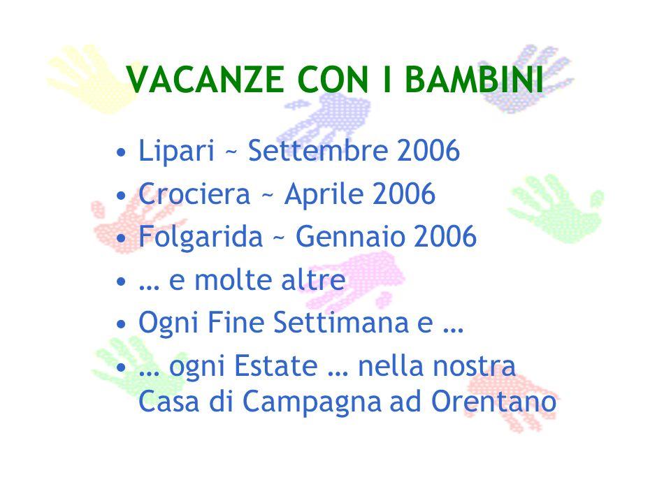 VACANZE CON I BAMBINI Lipari ~ Settembre 2006 Crociera ~ Aprile 2006