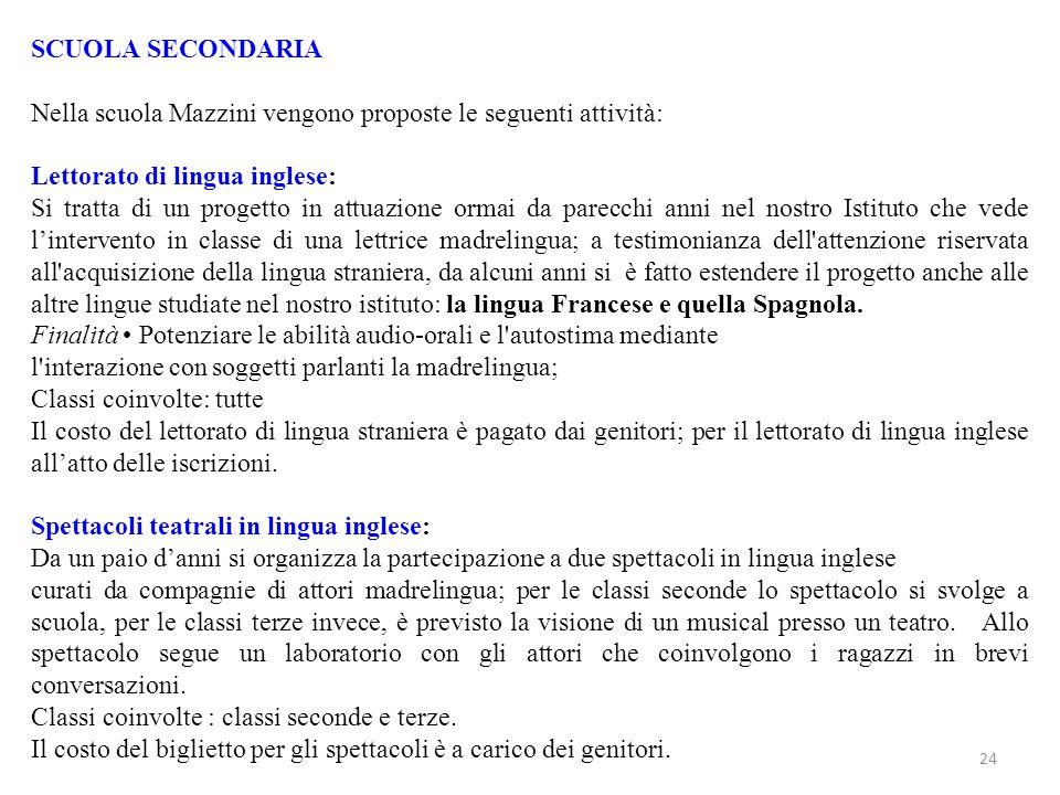 SCUOLA SECONDARIA Nella scuola Mazzini vengono proposte le seguenti attività: Lettorato di lingua inglese: