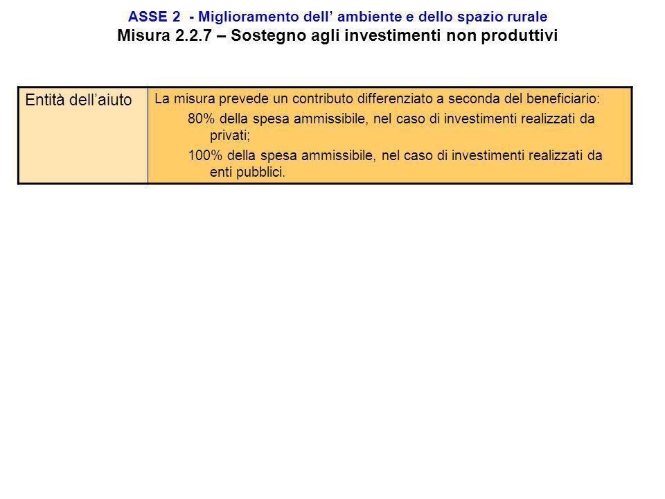 ASSE 2 - Miglioramento dell' ambiente e dello spazio rurale Misura 2.2.7 – Sostegno agli investimenti non produttivi