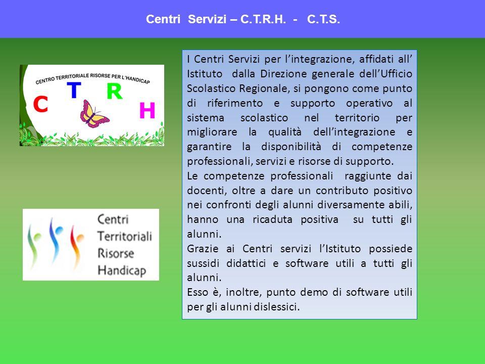 Centri Servizi – C.T.R.H. - C.T.S.