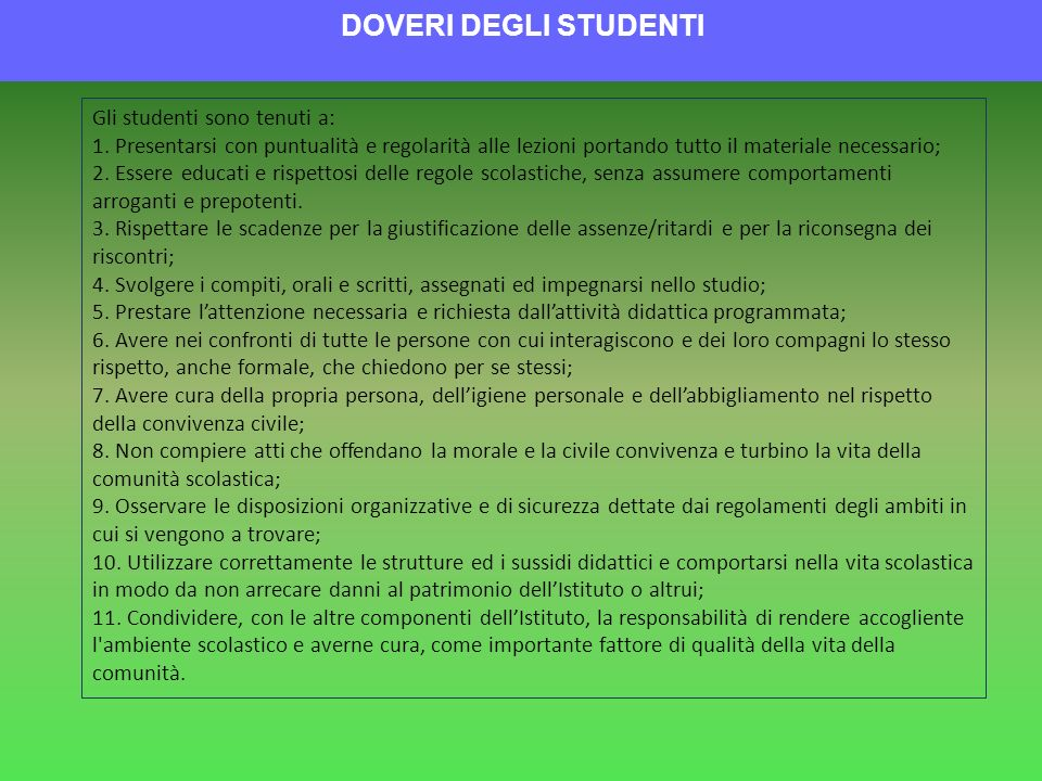 DOVERI DEGLI STUDENTI Gli studenti sono tenuti a: