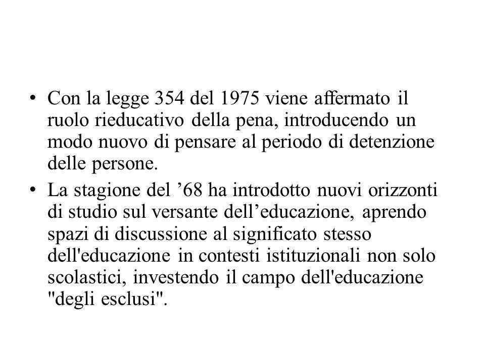 Con la legge 354 del 1975 viene affermato il ruolo rieducativo della pena, introducendo un modo nuovo di pensare al periodo di detenzione delle persone.