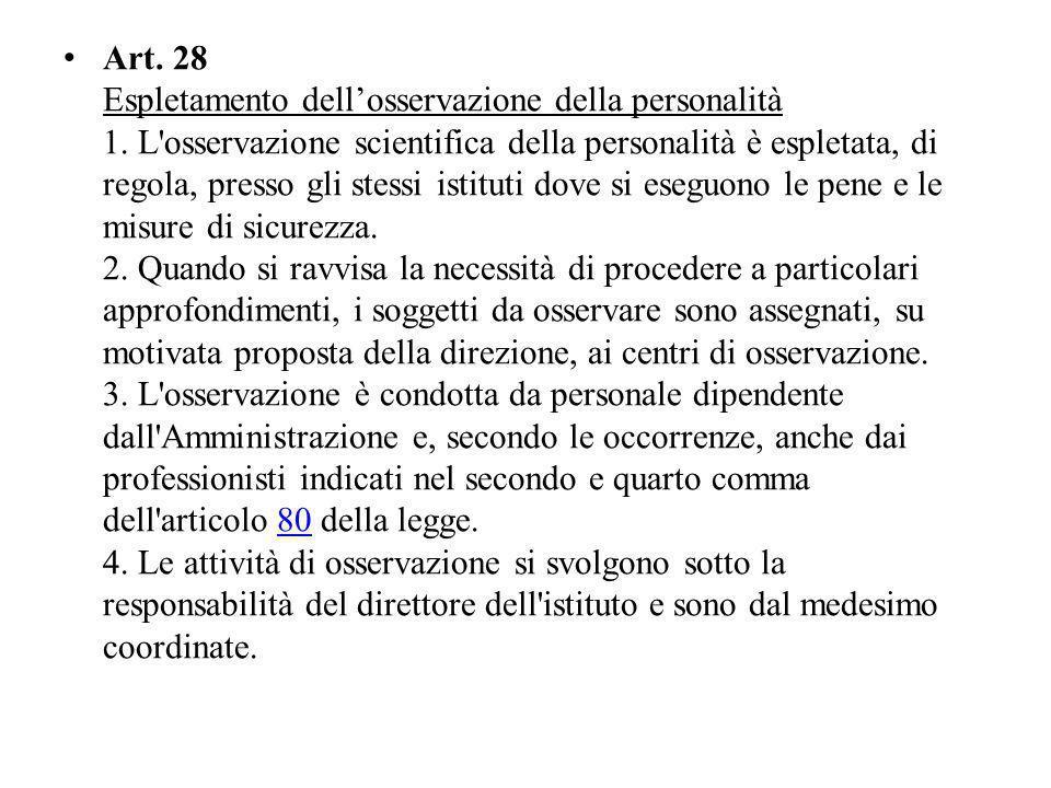 Art. 28 Espletamento dell'osservazione della personalità 1
