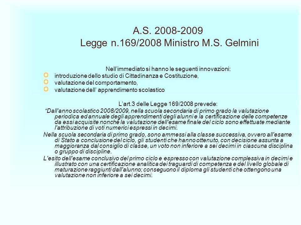 A.S. 2008-2009 Legge n.169/2008 Ministro M.S. Gelmini