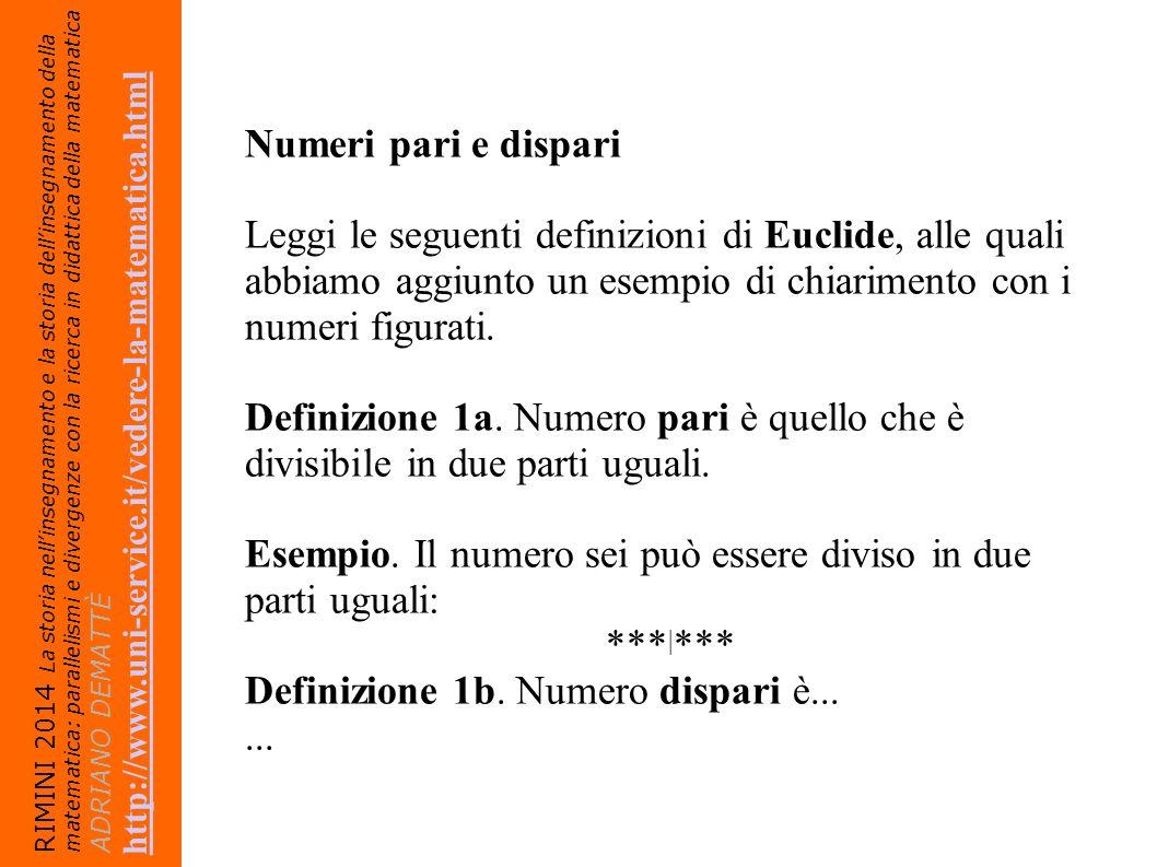 Esempio. Il numero sei può essere diviso in due parti uguali: ***|***
