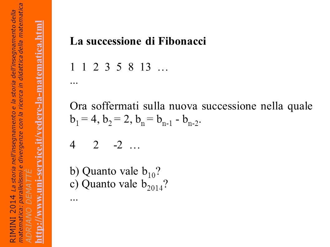 La successione di Fibonacci 1 1 2 3 5 8 13 … ...