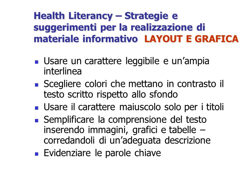 Health Literancy – Strategie e suggerimenti per la realizzazione di materiale informativo LAYOUT E GRAFICA