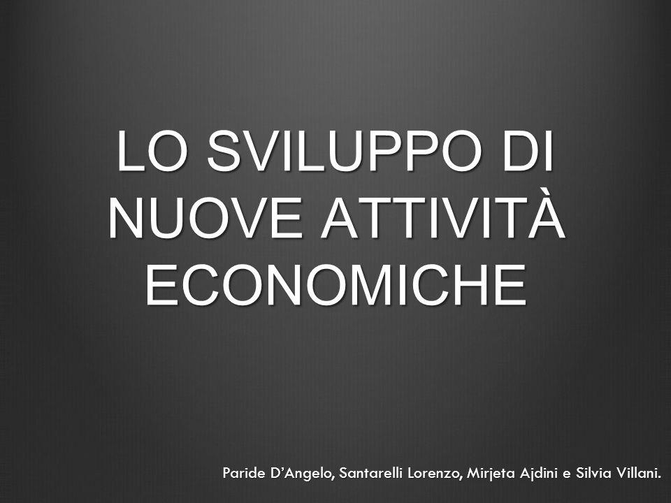 LO SVILUPPO DI NUOVE ATTIVITÀ ECONOMICHE