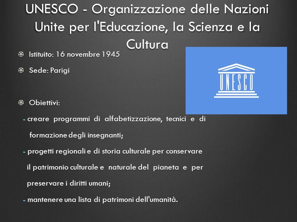 UNESCO - Organizzazione delle Nazioni Unite per l Educazione, la Scienza e la Cultura