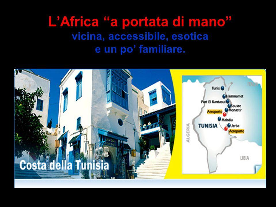 L'Africa a portata di mano vicina, accessibile, esotica e un po' familiare.