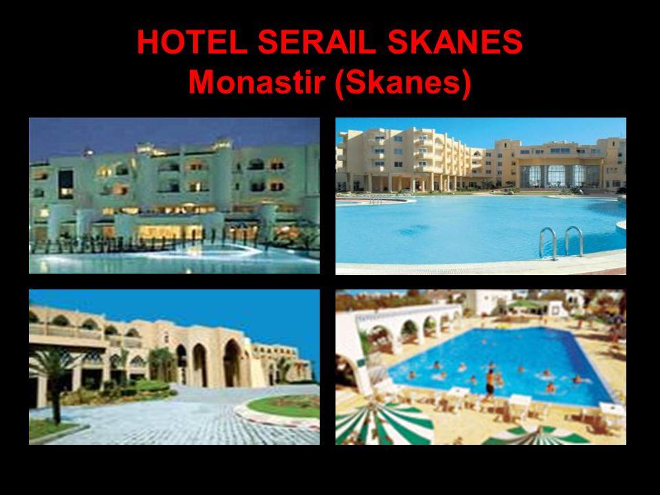 HOTEL SERAIL SKANES Monastir (Skanes)