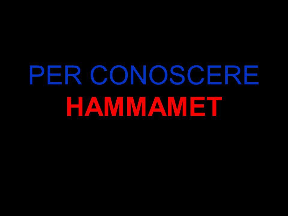 PER CONOSCERE HAMMAMET