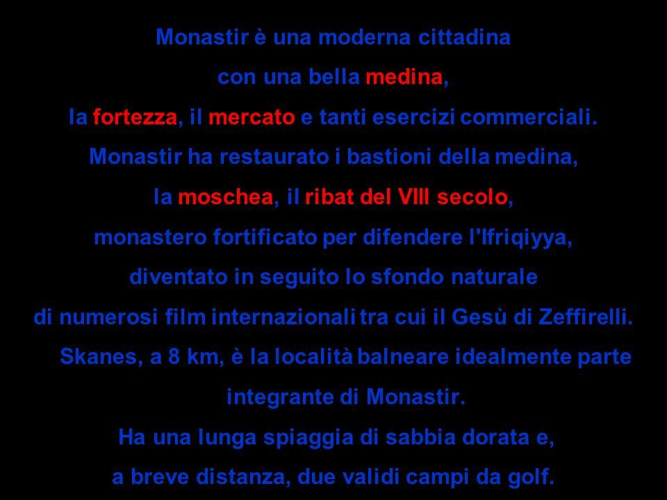 Monastir è una moderna cittadina con una bella medina,
