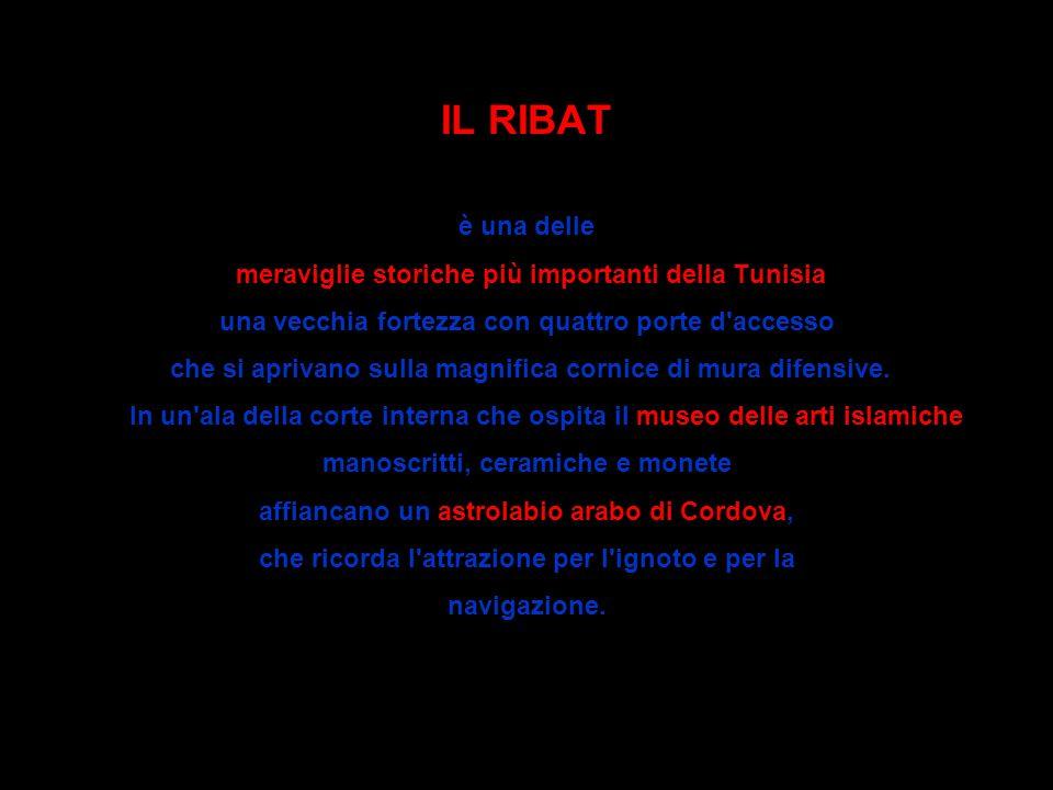 IL RIBAT è una delle meraviglie storiche più importanti della Tunisia