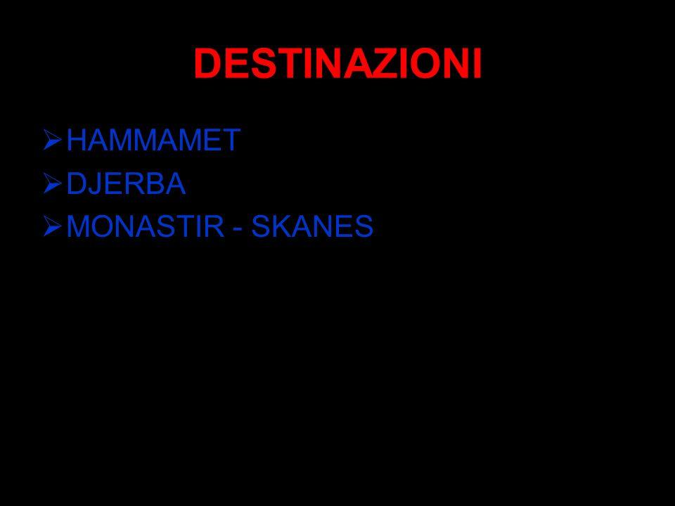 DESTINAZIONI HAMMAMET DJERBA MONASTIR - SKANES