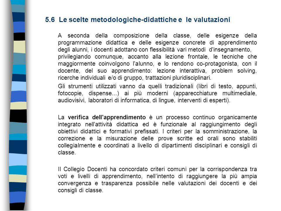 5.6 Le scelte metodologiche-didattiche e le valutazioni