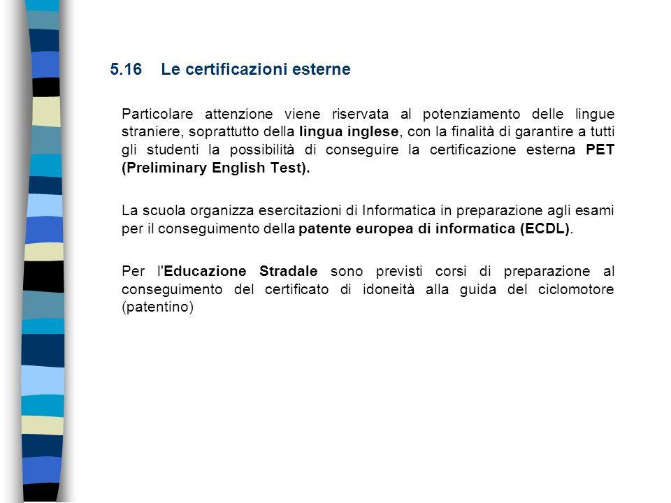 5.16 Le certificazioni esterne