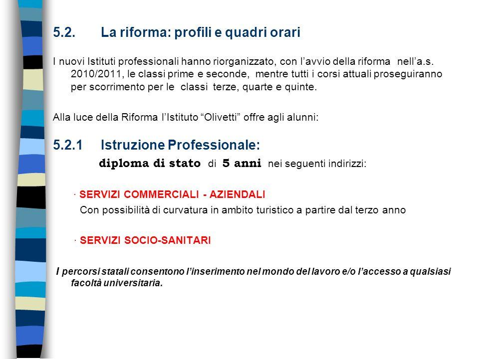 5.2. La riforma: profili e quadri orari