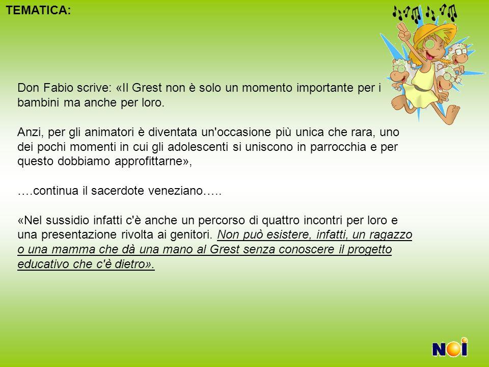 TEMATICA: Don Fabio scrive: «Il Grest non è solo un momento importante per i bambini ma anche per loro.