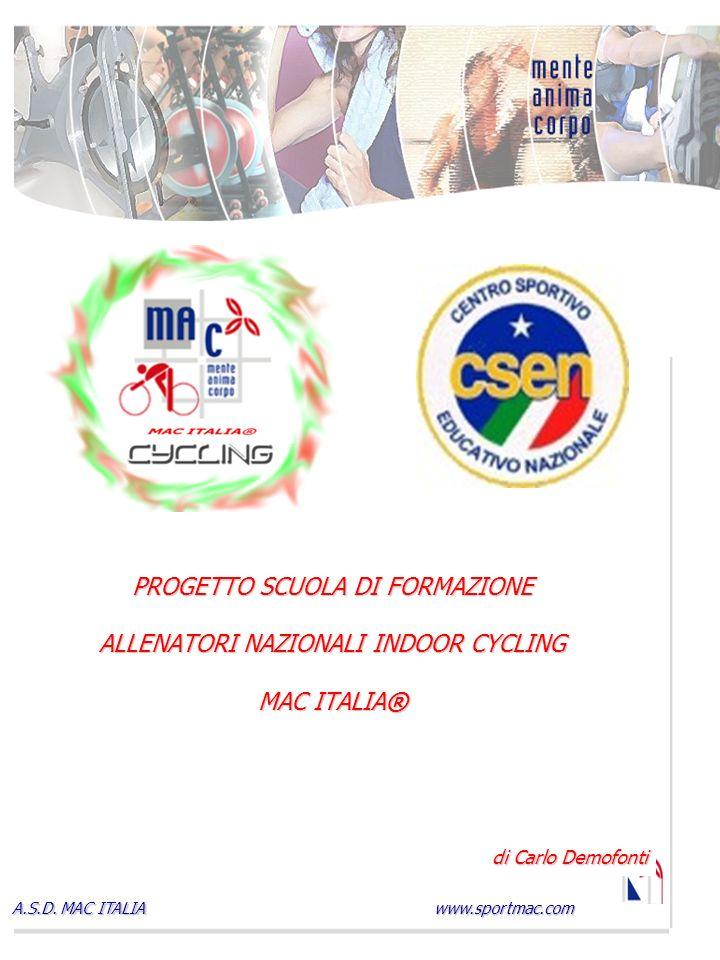 PROGETTO SCUOLA DI FORMAZIONE ALLENATORI NAZIONALI INDOOR CYCLING MAC ITALIA®