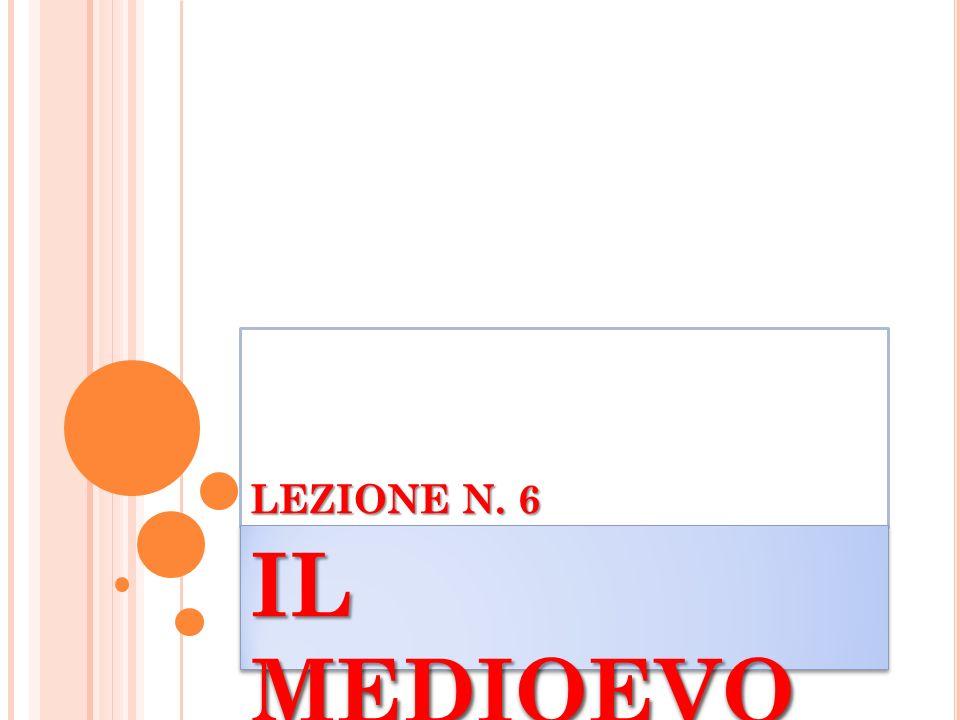 LEZIONE N. 6 IL MEDIOEVO