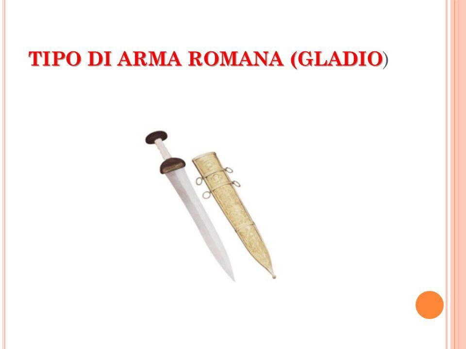TIPO DI ARMA ROMANA (GLADIO)