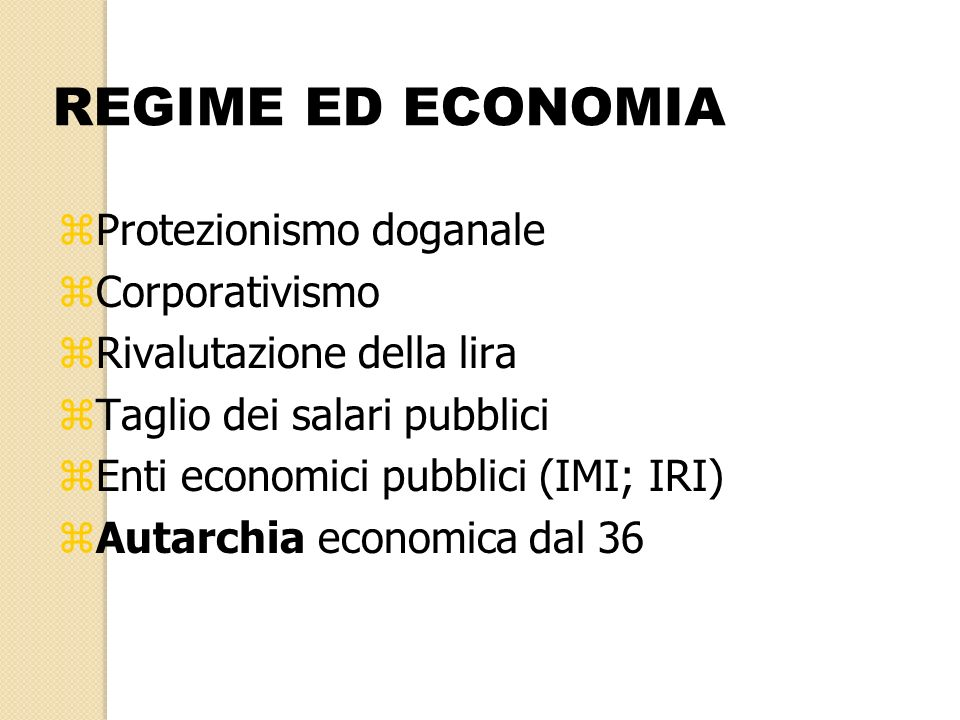 REGIME ED ECONOMIA Protezionismo doganale Corporativismo