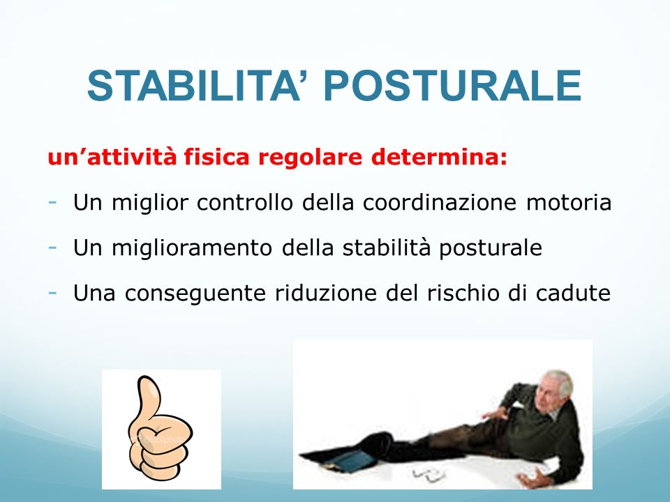STABILITA' POSTURALE un'attività fisica regolare determina: