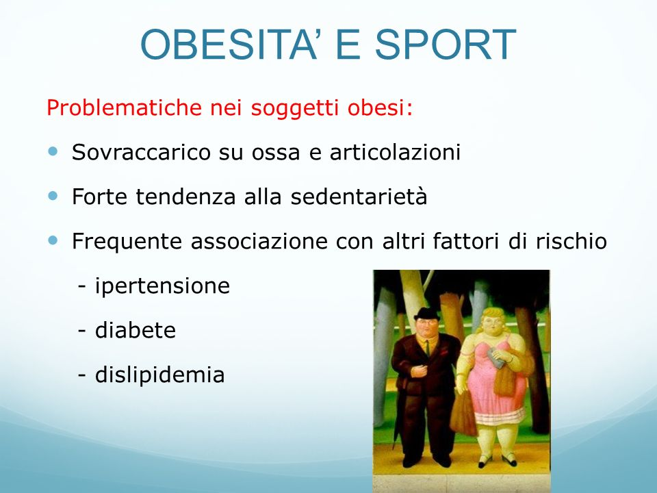 OBESITA' E SPORT Problematiche nei soggetti obesi:
