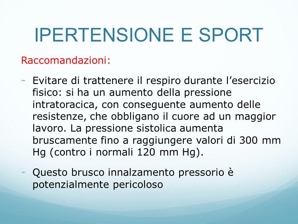 IPERTENSIONE E SPORT Raccomandazioni: