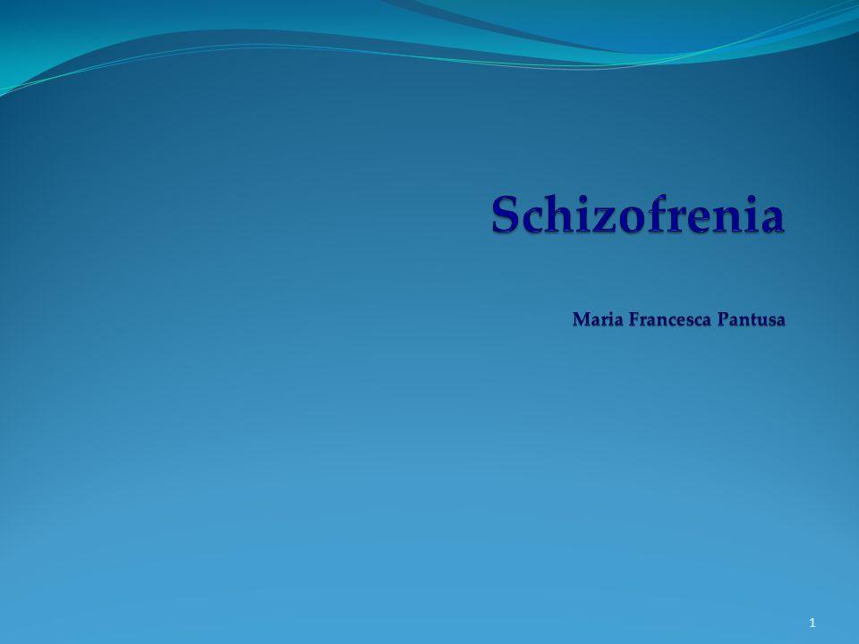 Schizofrenia Maria Francesca Pantusa
