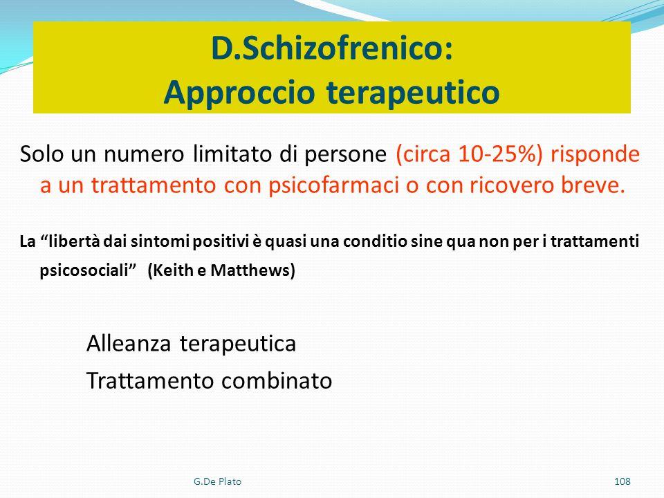 D.Schizofrenico: Approccio terapeutico