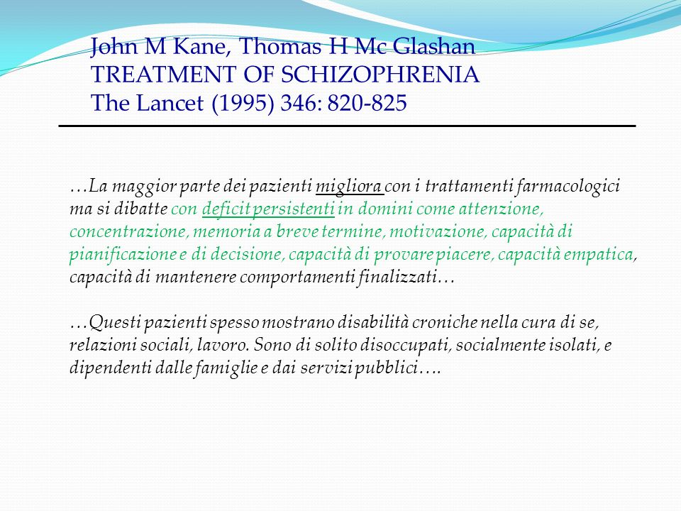 John M Kane, Thomas H Mc Glashan TREATMENT OF SCHIZOPHRENIA The Lancet (1995) 346: 820-825