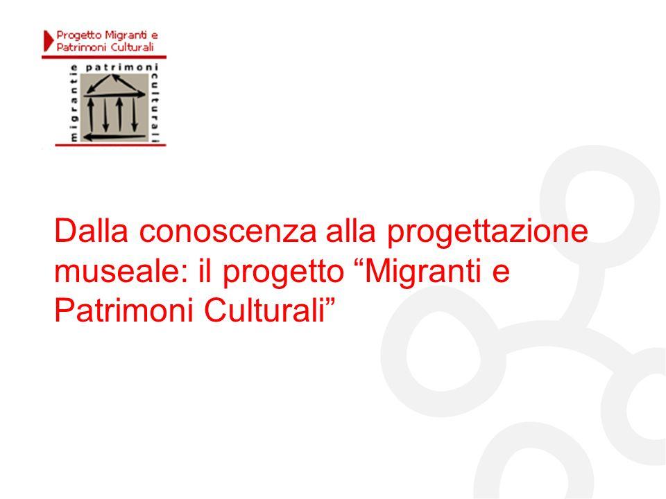 Dalla conoscenza alla progettazione museale: il progetto Migranti e Patrimoni Culturali