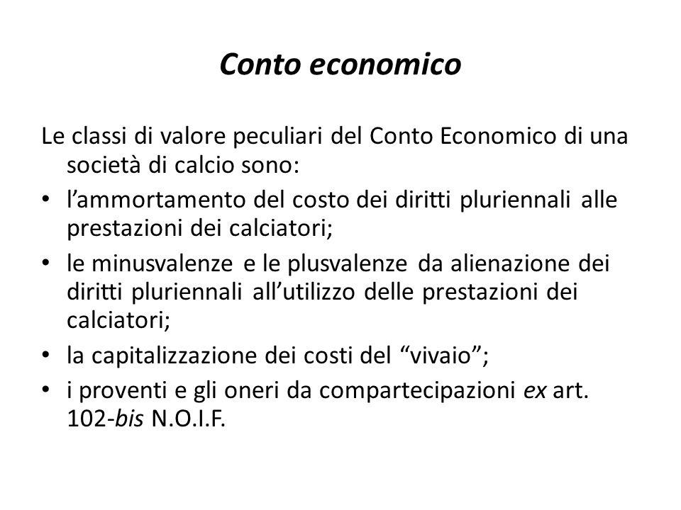 Conto economico Le classi di valore peculiari del Conto Economico di una società di calcio sono: