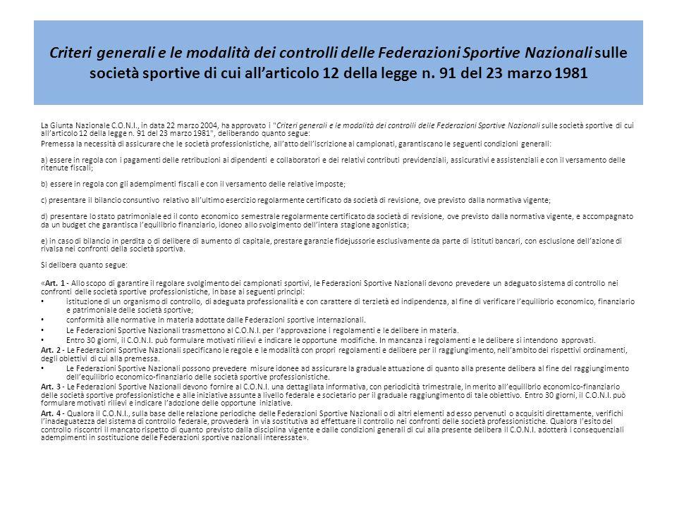 Criteri generali e le modalità dei controlli delle Federazioni Sportive Nazionali sulle società sportive di cui all'articolo 12 della legge n. 91 del 23 marzo 1981