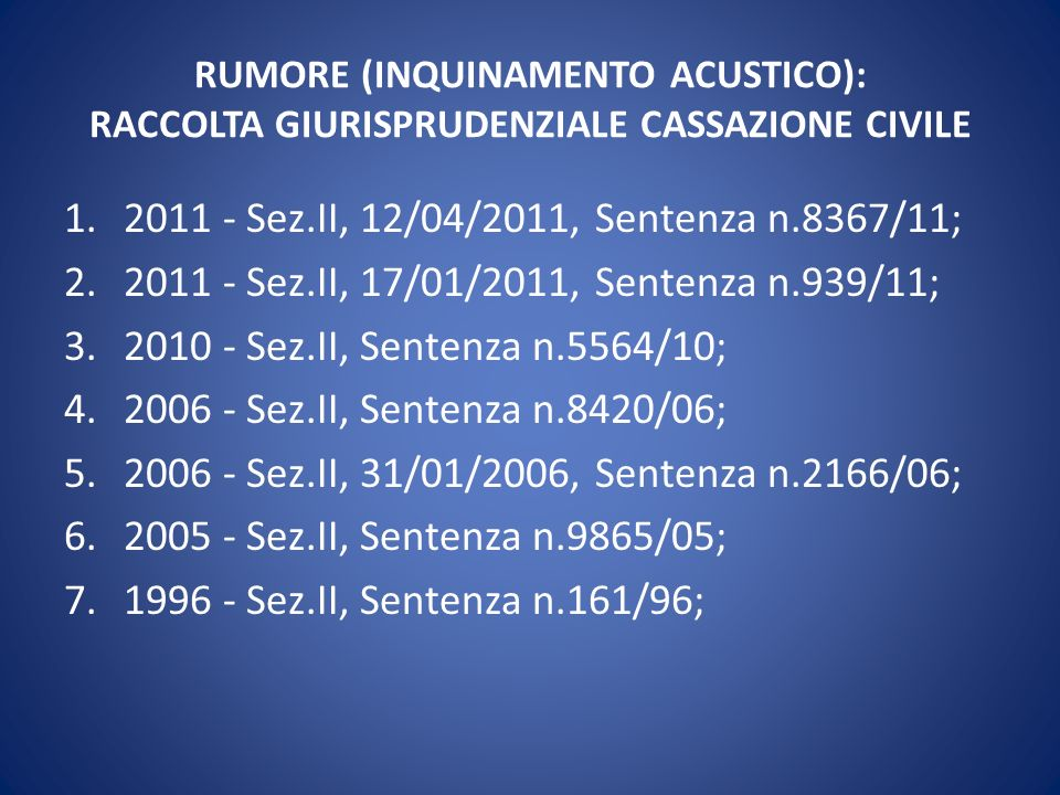 RUMORE (INQUINAMENTO ACUSTICO): RACCOLTA GIURISPRUDENZIALE CASSAZIONE CIVILE
