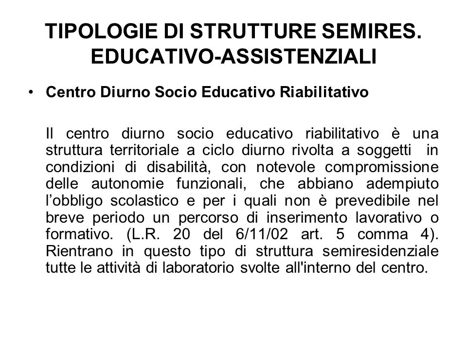 TIPOLOGIE DI STRUTTURE SEMIRES. EDUCATIVO-ASSISTENZIALI