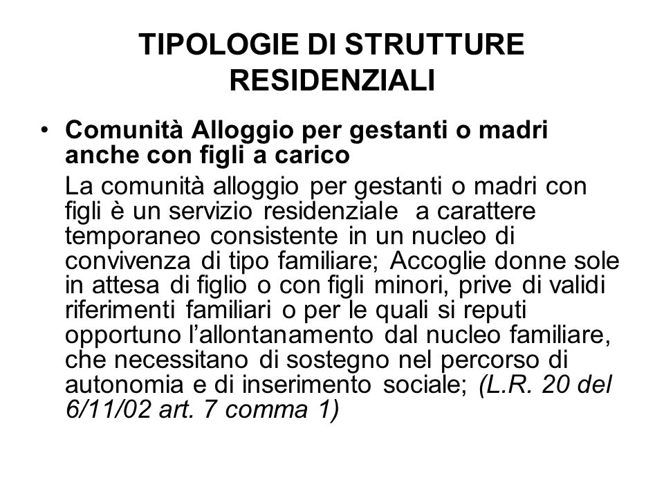 TIPOLOGIE DI STRUTTURE RESIDENZIALI