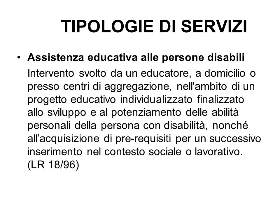 TIPOLOGIE DI SERVIZI Assistenza educativa alle persone disabili