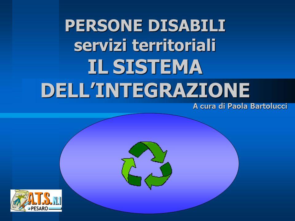 IL SISTEMA DELL'INTEGRAZIONE PERSONE DISABILI servizi territoriali